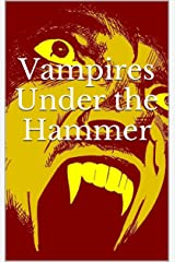 Vampires Under the Hammer Kindle Edition
