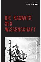 Die Kadaver der Wissenschaft: Gegen die Macht der Giganten (German Edition) Kindle Edition