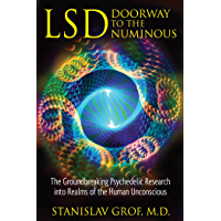 LSD: Doorway to the Numinous: The Groundbreaking Psychedelic Research into Realms of the Human Unconscious (English…