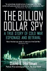 The Billion Dollar Spy: A True Story of Cold War Espionage and Betrayal Kindle Edition