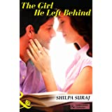 The Girl He Left Behind (Mills & Boon Indian Author Collection)