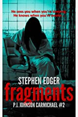 Fragments: A gripping serial killer thriller (P.I. Johnson Carmichael Series - Book 2) Kindle Edition
