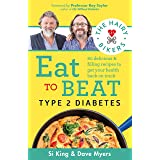 The Hairy Bikers Eat to Beat Type 2 Diabetes: 80 delicious & filling recipes to get your health back on track (English Editio