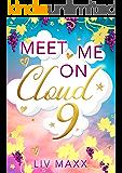 Meet me on Cloud 9: Liebesroman (German Edition)