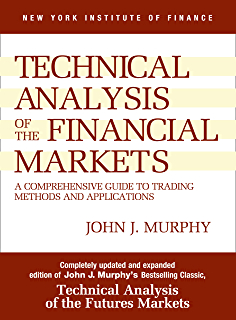 Technical Analysis of the Financial Markets: A Comprehensive Guide ...