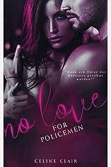 No love for policemen (No love - Reihe 2) Kindle Ausgabe