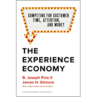 The Experience Economy, With a New Preface by the Authors: Competing for Customer Time, Attention, and Money (English…