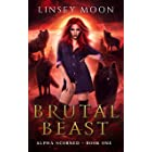Brutal Beast: Rejected Mate Shifter Romance (Alpha Scorned Book 1) (English Edition)