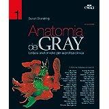 Anatomia del Gray. Le basi anatomiche per la pratica clinica vol. 1-2