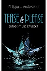 Tease & Please - entdeckt und erweckt (Tease & Please-Reihe 2) Kindle Ausgabe