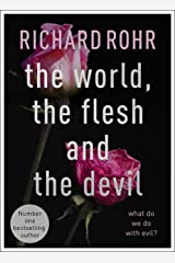 The World, the Flesh and the Devil: What Do We Do With Evil? Kindle Edition