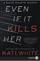 Even If It Kills Her (Bailey Weggins Mystery) Paperback