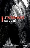 Stutenblut: Der Skandal (Black-Night-Pferdekrimis 2)