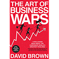 The Art of Business Wars: Battle-Tested Lessons for Leaders and Entrepreneurs from History's Greatest Rivalries (English…