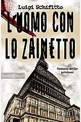 L'uomo con lo zainetto : Un romanzo thriller poliziesco, un hard boiled ambientato a Torino (ANUNNAKI - Narrativa Vol. 9) Formato Kindle
