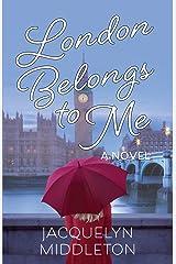 London Belongs to Me Kindle Edition