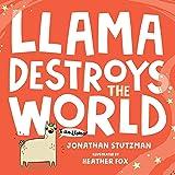Llama Destroys the World (A Llama Book, 1)