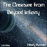 Best De Henry Kuttners - Creature from Beyond Infinity by Henry Kuttner FREE Review