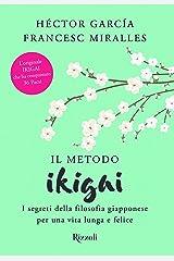 Il metodo Ikigai. I segreti della filosofia giapponese per una vita lunga e felice Hardcover