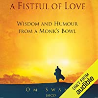 A Fistful of Love: Wisdom and Humour from a Monk's Bowl