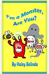 I'm A Monster Are You? Kindle Edition