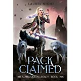 Pack Claimed: A slow-burn fantasy romance (The Warrior Queen Legacy Book 2) (English Edition)