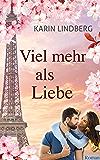 Viel mehr als Liebe: Liebesroman
