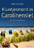 Kluntjesmord in Carolinensiel. Ostfrieslandkrimi (Die Kommissare Bert Linnig und Nina Jürgens ermitteln 7)