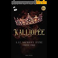 Kalliopée: Le sacrifice d'une princesse
