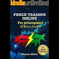 Forex Trading Online - Da Zero a Trader: guida completa per principianti, analisi tecnica + Bonus: strategia intraday…