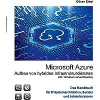 Microsoft Azure Aufbau von hybriden Infrastrukturdiensten: inklusive Windows virtual Desktops