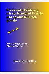 Persoenliche Erfahrung mit der Kundalini-Energie und spirituelle Hintergruende Kindle Ausgabe