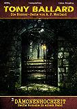 Sechs Romane Horror-Serie Tony Ballard 3 Dämonenhochzeit: Folge 13-18 in einem Band