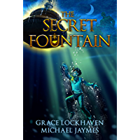 The Secret Fountain: A 99 Cent Middle Grade Fantasy Mystery Adventure Action for Kids Ages 10-15 Children (English…