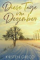 Diese Tage im Dezember Kindle Ausgabe