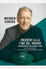 Incontri alla fine del mondo: Conversazioni tra cinema e vita (Italian Edition) Kindle Edition