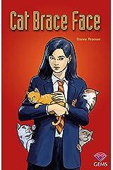 Cat Brace Face (Gems Book 6) Kindle Edition