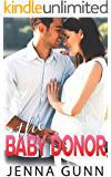 The Baby Donor: A Small Town Second Chance Pregnancy Romance (Everything for Love Book 4)