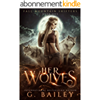Her Wolves: A Rejected Mates Romance (Fall Mountain Shifters Book 1) (English Edition)