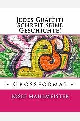 Jedes Graffiti schreit seine Geschichte!: - GROSSFORMAT - (Graffiti Großformat 2) Kindle Ausgabe