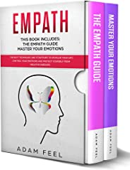 EMPATH: This Book Includes: The Empath Guide, Master Your Emotions: The Best Techniques and Strategies to Develop Your Gift,