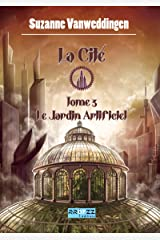 La Cité: 3 - Le Jardin Artificiel Format Kindle