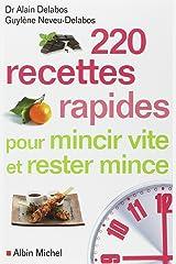 220 recettes rapides pour mincir vite et rester mince Broché