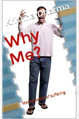 Why Me?: Making sense of suffering Kindle Edition