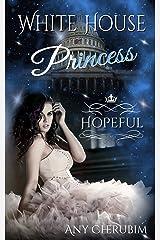 White House Princess 2: Hopeful Kindle Ausgabe