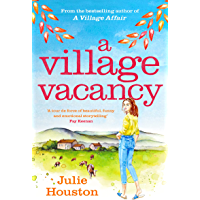 A Village Vacancy: A warm, uplifting summer page-turner from the bestselling author of A Village Affair (English Edition…
