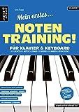 Mein erstes Notentraining für Klavier & Keyboard! Der leichte Weg Noten zu lernen für Kinder ab 8 Jahren & Erwachsene…