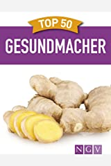 Top 50 Gesundmacher: Superfoods für Vitalität und Wohlbefinden Kindle Ausgabe