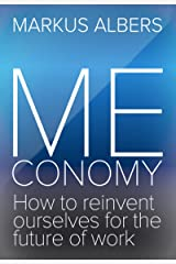 Meconomy: How to reinvent ourselves for the future of work (English Edition) Kindle Ausgabe