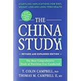 The China Study: The Most Comprehensive Study of Nutrition Ever Conducted and the Startling Implications for Diet, Weight Los